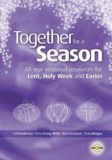 Together for a Season : Lent, Holy Week and Easter, Mixed media product