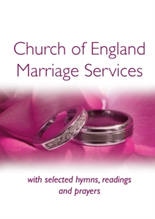 Common Worship : Marriage Hymns and Readings, Paperback