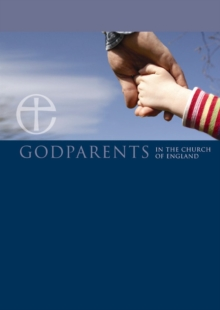 Becoming a Godparent : A Guide for Godparents and Parents, Multiple copy pack Book