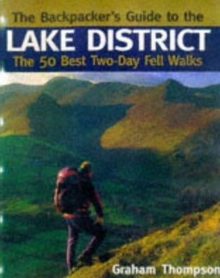 The Backpacker's Guide to the Lake District : The 50 Best Two-day Fell Walks, Hardback Book
