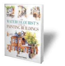 The Watercolourist's Guide to Painting Buildings, Paperback