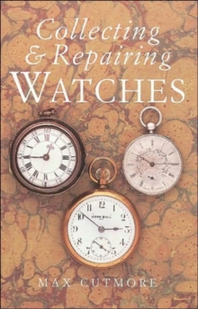 Collecting and Repairing Watches, Paperback