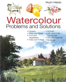Watercolour Problems and Solutions : A Trouble-Shooting Handbook, Paperback Book
