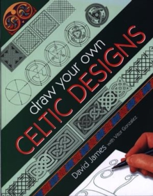 Draw Your Own Celtic Designs, Paperback