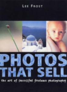 Photos That Sell : The Art of Successful Freelance Photography, Paperback