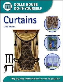 Curtains : Step-by-step Instructions for Over 25 Projects, Paperback