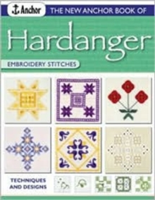 The New Anchor Book of Hardanger Embroidery Stitches : Techniques and Designs, Paperback