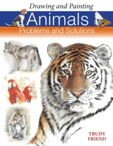 Drawing and Painting Animals : Problems and Solutions, Paperback