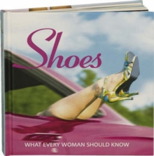 Shoes : The Grace, the Glamour and the Glory..., Hardback