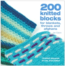 200 Knitted Blocks : For Afghans, Blankets and Throws, Paperback