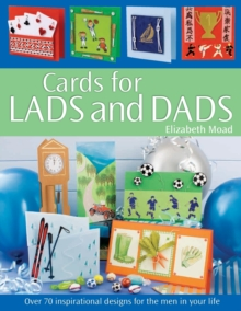 Cards for Lads and Dads : Over 70 Inspirational Designs for the Men in Your Life, Paperback Book