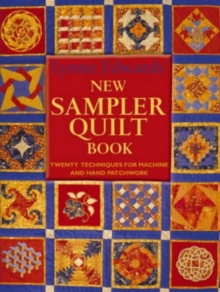Lynne Edwards' New Sampler Quilt Book : Twenty Techniques for Machines and Hand Patchwork, Paperback