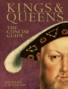 Kings and Queens : The Concise Guide, Hardback