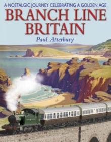 Branch Line Britain : A Nostalgic Journey Celebrating a Golden Age, Paperback