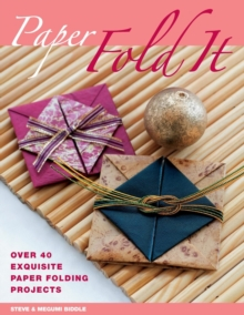 Paper: Fold it : Over 40 Exquisite Paper Folding Projects, Paperback