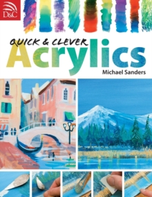 Quick and Clever Acrylics, Paperback