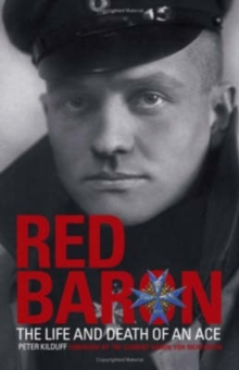 The Red Baron : The Life and Death of an Ace, Paperback