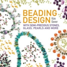 Beading Design : With Semi-Precious Stones, Glass, Pearls and More, Paperback