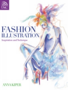 Fashion Illustration : Inspiration and Technique, Paperback