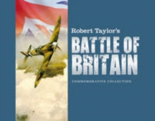 Robert Taylor's Battle of Britain : The Celebrated Paintings of WWII's Defining Moment, Hardback Book