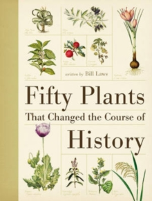 Fifty Plants That Changed the Course of History, Paperback