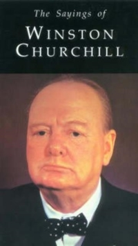 The Sayings of Winston Churchill, Paperback Book