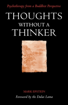 Thoughts without a Thinker : Psychotherapy from a Buddhist Perspective, Paperback