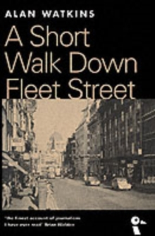 A Short Walk Down Fleet Street : From Beaverbrook to Boycott, Paperback Book