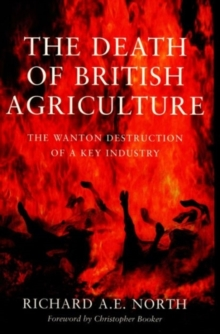 The Death of British Agriculture, Paperback Book