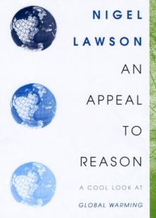 An Appeal to Reason : A Cool Look at Global Warming, Paperback