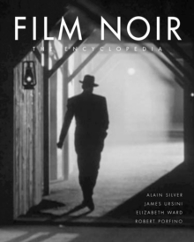 Film Noir : The Encyclopedia, Hardback Book