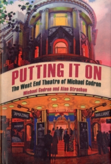 Putting It On : The West End Theatre of Michael Codron, Hardback Book