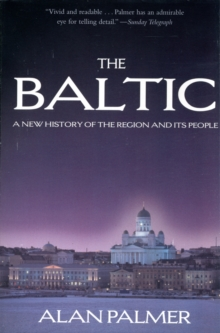The Baltic : A New History of the Region, Paperback
