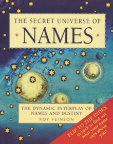 The Secret Universe of Names : The Dynamic Interplay of Names and Destiny, Paperback