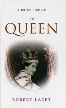 A Brief Life of the Queen, Hardback