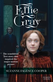 Effie Gray : The Passionate Lives of Effie Gray, Ruskin and Millais, Paperback Book