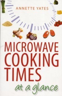 Microwave Cooking Times at a Glance! : An A_Z, Paperback
