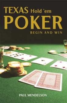 Texas Hold 'Em Poker: Begin and Win, Paperback Book