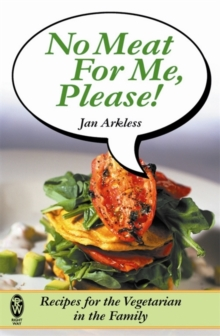 No Meat For Me, Please! : Recipes for the Vegetarian in the Family, Paperback