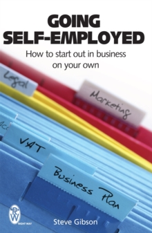 Going Self-employed : How to Start Out in Business on Your Own, Paperback Book