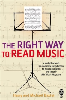 The Right Way to Read Music : Learn the Basics of Music Notation and Theory, Paperback