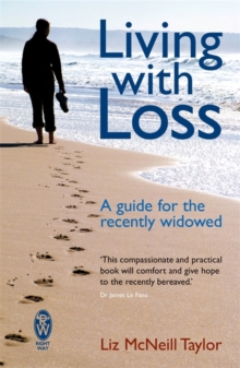 Living with Loss : A Guide for the Recently Widowed, Paperback Book