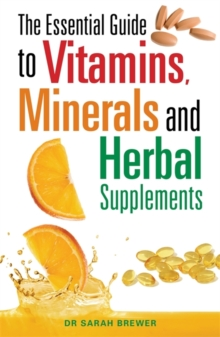 The Essential Guide to Vitamins, Minerals and Herbal Supplements, Paperback Book