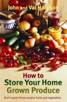 How to Store Your Home Grown Produce, Paperback