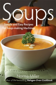 Soups : Simple and Easy Recipes for Soup-making Machines, Paperback