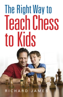 The Right Way to Teach Chess to Kids, Paperback
