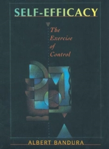 Self-efficacy : The Exercise of Control, Paperback
