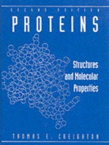 Proteins : Structures and Molecular Properties, Hardback