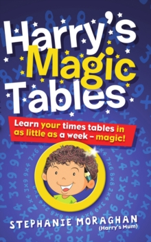 Harry's Magic Tables : Learn Your Times Tables in as Little as a Week!, Paperback Book