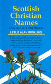 Scottish Christian Names : A.to Z.of First Names, Paperback